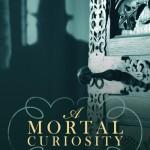 A Mortal  Curiosity, une enquête de Lizzie Martin