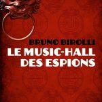 Le music-hall des espions – Bruno Birolli