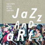 Two Steps ahead of the century : Jazz and Art