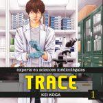 Trace, experts en science médicolégale – tome 1
