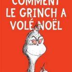 Comment le Grinch a volé noël – Dr. Seuss [album jeunesse]
