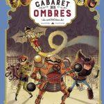 Une aventure des spectaculaire – T1 : Le Cabaret des Ombres