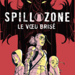 Spill Zone – tome 2