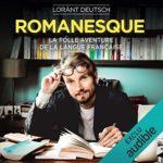 Romanesque, la folle aventure de la langue française [audiolivre]