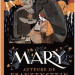Mary, auteure de Frankenstein [album jeunesse]