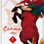Centaures – tome 1 [manga]