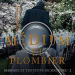 Médium et plombier – tome 2 : Mariage et tentative de meurtre