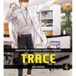Trace, experts en sciences médicolégales, tome 4 [manga]