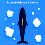 La mystérieuse baleine [album jeunesse]