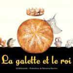 La galette et le roi [album jeunesse]
