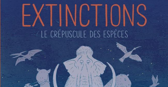 Extinctions, le crépuscule des espèces [BD]