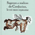 Sagesses et malices de Confucius