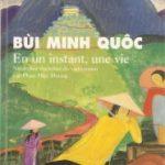 En un instant, une vie – Bùi Minh Quôc