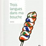 Trois langues dans ma bouche
