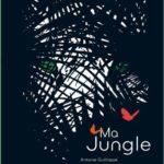 Ma jungle – Antoine Guilloppé