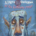 L'ogre Georges et les bonbons roses