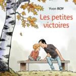 Les petites victoires -Yvon Roy