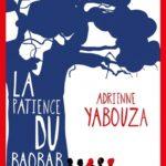 Premières lignes #1 La patience du Baobab