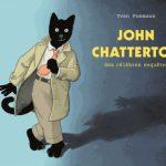 John Chatteron, quand les contes deviennent des enquêtes