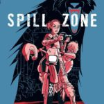 Spill Zone – tome 1