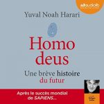Homo Deus , une brève histoire du futur [Audible]