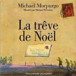 La trêve de Noël – Michael Morpurgo et Michael Foreman [album jeunesse]