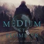 Médium et plombier, tome 1 : Meurtre au village