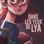 Dans les yeux de Lya, tome 1 [BD jeunesse]