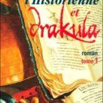 L'historienne et Drakula, tome 1 [fantastique]