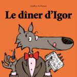 Le dîner d'Igor [album jeunesse]
