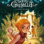 Les sœurs Grémillet, tome 1 : le rêve de Sarah [BD jeunesse]