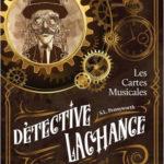 Détective Lachance, tome 1 : Les Cartes Musicale [polar fantasy]