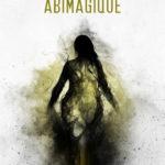 Abimagique [roman fantastique]