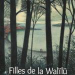 Filles de la Walïlü [roman jeunesse]