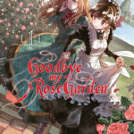Goodbye my Rose Garden, tome 1 [manga]